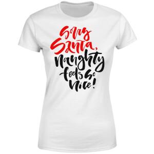 Naughty Feels So Nice Women's T-Shirt - White