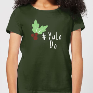 Yule Do Women's T-Shirt - Forest Green