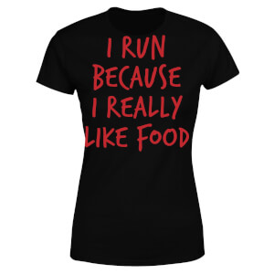 I Run Because I Really Like Food Women's T-Shirt - Black