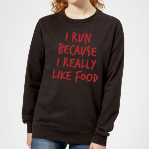 I Run Because I Really Like Food Women's Sweatshirt - Black
