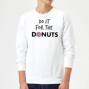 Do it for Donuts Sweatshirt - White