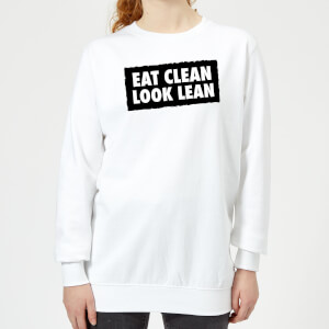 Eat Clean Look Lean Women's Sweatshirt - White