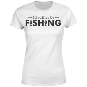 Id Rather be Fishing Women's T-Shirt - White