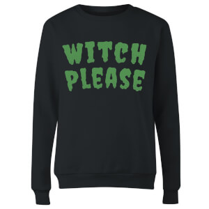 Witch Please Women's Sweatshirt - Black