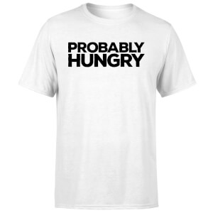 Probably Hungry T-Shirt - White