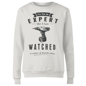Im not an Expert Women's Sweatshirt - White