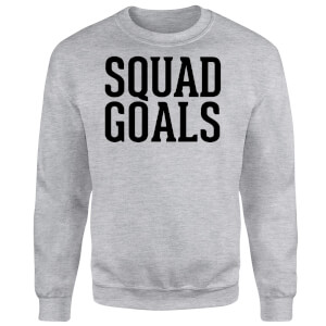 Squad Goals Sweatshirt - Grey