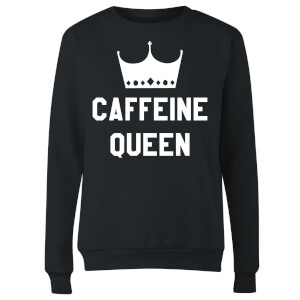 Caffeine Queen Women's Sweatshirt - Black