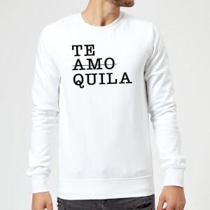 Te Amo/Quila Sweatshirt - White