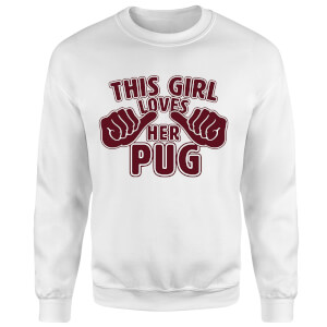 This Girl Loves Her Pug Pullover - Weiß