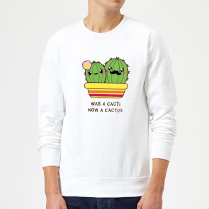 Was A Cacti, Now A Cactus Sweatshirt - White