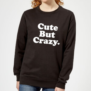 Cute But Crazy Women's Sweatshirt - Black