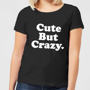 Cute But Crazy Women's T-Shirt - Black