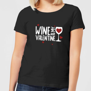Wine Is My Valentine Women's T-Shirt - Black