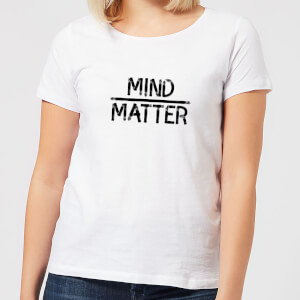 Mind Over Matter Women's T-Shirt - White