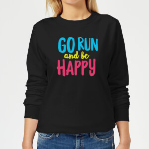 Go Run And Be Happy Women's Sweatshirt - Black