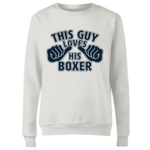 This Guy Loves His Boxer Women's Sweatshirt - White