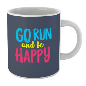 Go Run And Be Happy Mug