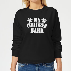 My Children Bark Women's Sweatshirt - Black