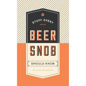 Stuff Every Beer Snob Should Know (Hardback)