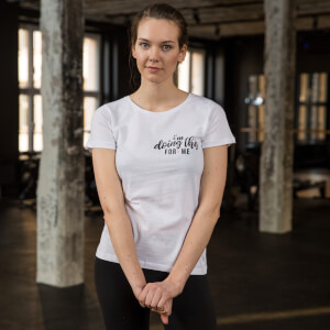 Healthy Madame I'm Doing This For Me T-Shirt - Weiß
