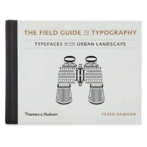 Thames and Hudson Ltd: The Field Guide to Typography - Typefaces in the Urban Landscape