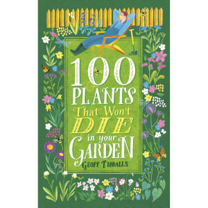 100 Plants That Won't Die in Your Garden Paperback Book