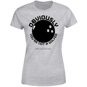 T-Shirt Femme The Big Lebowski Obviously Youre Not A Golfer - Gris