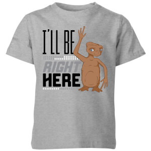 ET I'll Be Right Here Kids' T-Shirt - Grey