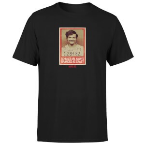 Narcos Geniuses Are Always Crazy T-Shirt - Black