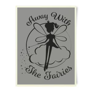 Away With The Fairies Art Print