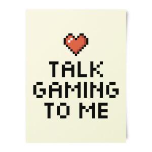 Talk Gaming To Me Art Print