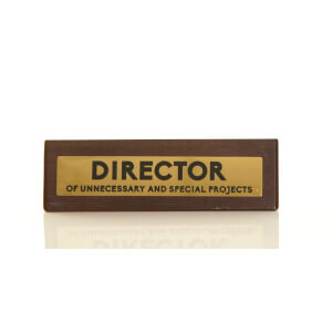 Director of Unnecessary and Special Projects Wooden Desk Sign - Dark Oak/Gold