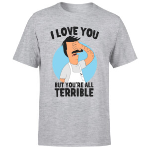 T-Shirt Homme I Love You But You're All Terrible Bob's Burgers - Gris