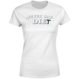 Never Say Die-t Women's T-Shirt - White