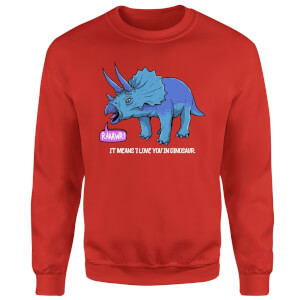 RAWR! It Means I Love You Sweatshirt - Red