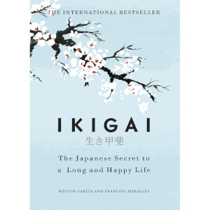 Ikigai: The Japanese Secret to a Long and Happy Life (Hardback)