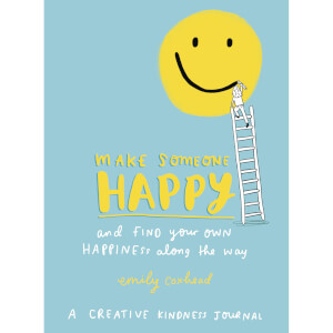 Make Someone Happy and Find Your Own Happiness Along the Way (Paperback) from I Want One Of Those