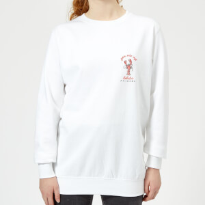 Friends You Are My Lobster Women's Sweatshirt - White