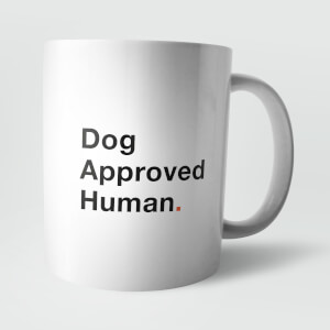 Dog Approved Human. Mug