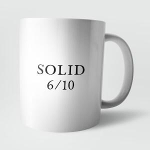 """""""Solid 6/10"""" Tasse"""
