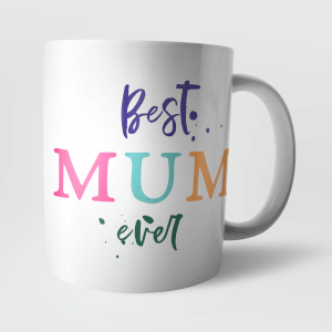 """Best Mum Ever"" Tasse"