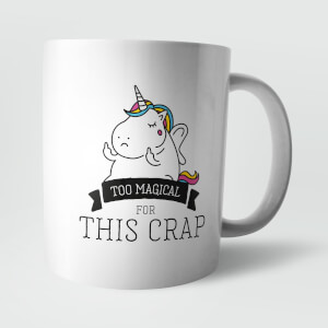 Too Magical for This Crap Mug