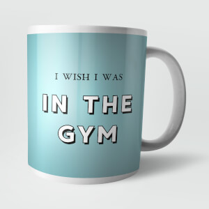 I Wish I Was In The Gym Mug