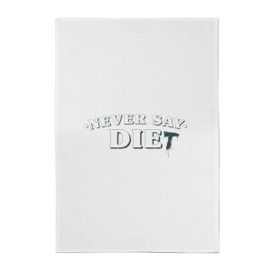 Never Say Die-t Cotton Tea Towel