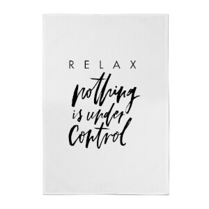 PlanetA444 Relax, Nothing Is Under Control Cotton Tea Towel