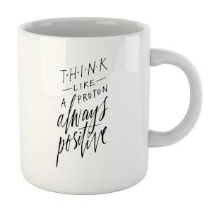 PlanetA444 Think Like A Proton Mug