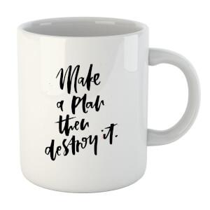 PlanetA444 Make A Plan Then Destroy It Mug