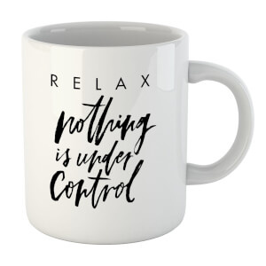 PlanetA444 Relax, Nothing Is Under Control Mug