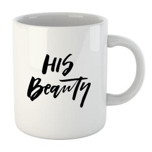 PlanetA444 His Beauty Mug